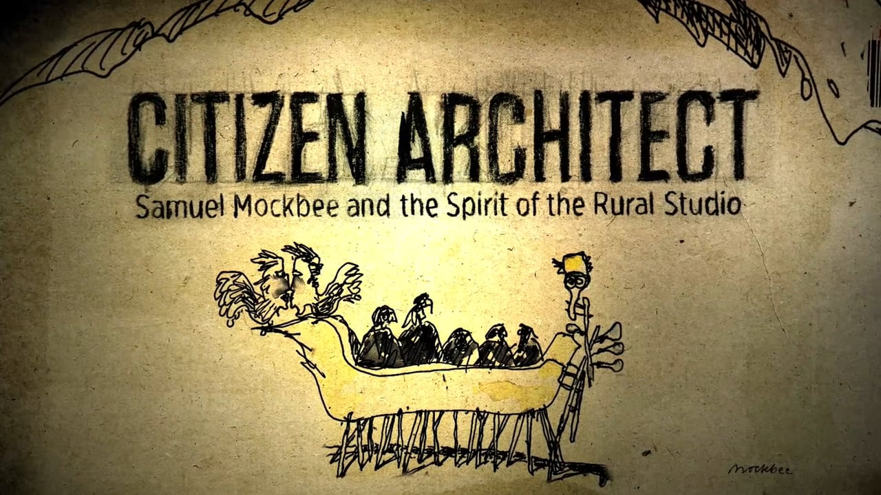 "Citizen Architect: Samuel Mockbee and the Spirit of the Rural Studio  (2010)   From the website:   ""Citizen Architect explores Mockbee's effort to provide students with an experience that forever inspires them to consider how they can use their skills to better their communities. Revealing the philosophy and heart behind the Rural Studio, the documentary is guided by passionate, frank and never-before-seen interviews with Mockbee himself."""
