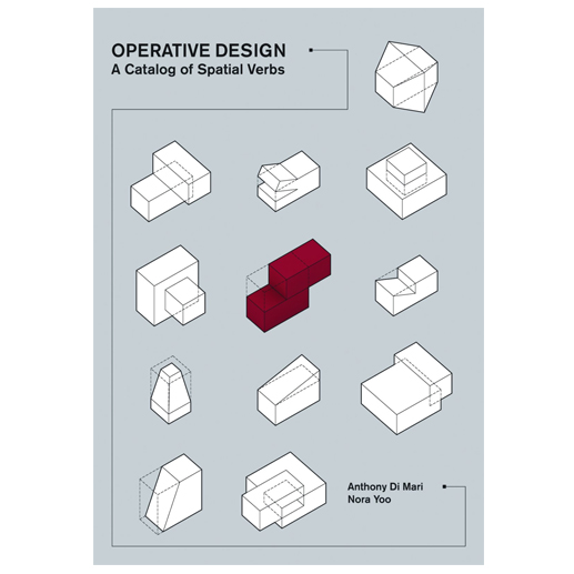 Archisoup-Operative Design A Catalogue of Spatial Verbs by Anthony Di Mari-Architecture-books-student-guides-architect-reading-list.jpg