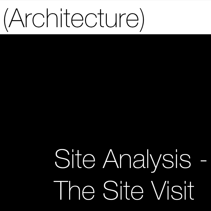 Archisoup (Architecture) Site Analysis- the-site-visit-pinterest.jpg
