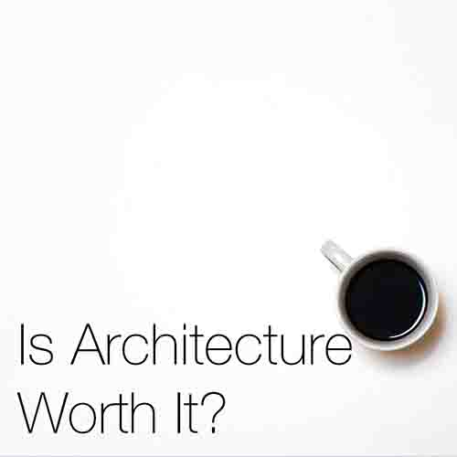 """Is Architecture & Being An Architect Worth It?   We are often asked if we think architecture or being an architect is """"worth it"""", and whether you have, or currently are studying the subject …this is worth a read"""