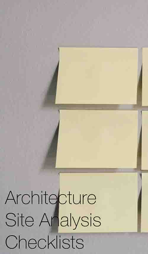 Architecture Site Analysis Checklists   Here we have provided two architecture site analysis checklists that firstly cover all of the primary areas of the site analysis process and secondly, provide a checklist outlining what to assess during your first site visit.