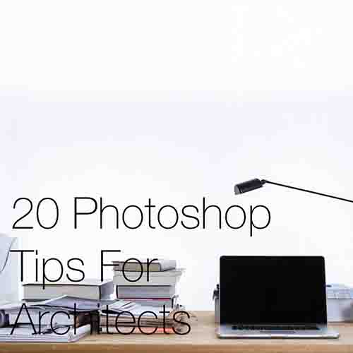 20 Photoshop Tips for Architects   Photoshop is the architects go to tool for image creation and editing, but for those just starting out or looking to further develop their skills and knowledge in the program, it can be difficult to know where to start and what to learn....