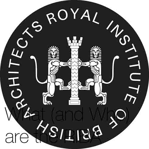"""What (and who) is the RIBA?   """"Located in its headquarters in London at 66 Portland Place,  RIBA  (the Royal Institute of British Architects) was founded in 1837, and is the UK's chartered body for architecture..."""""""