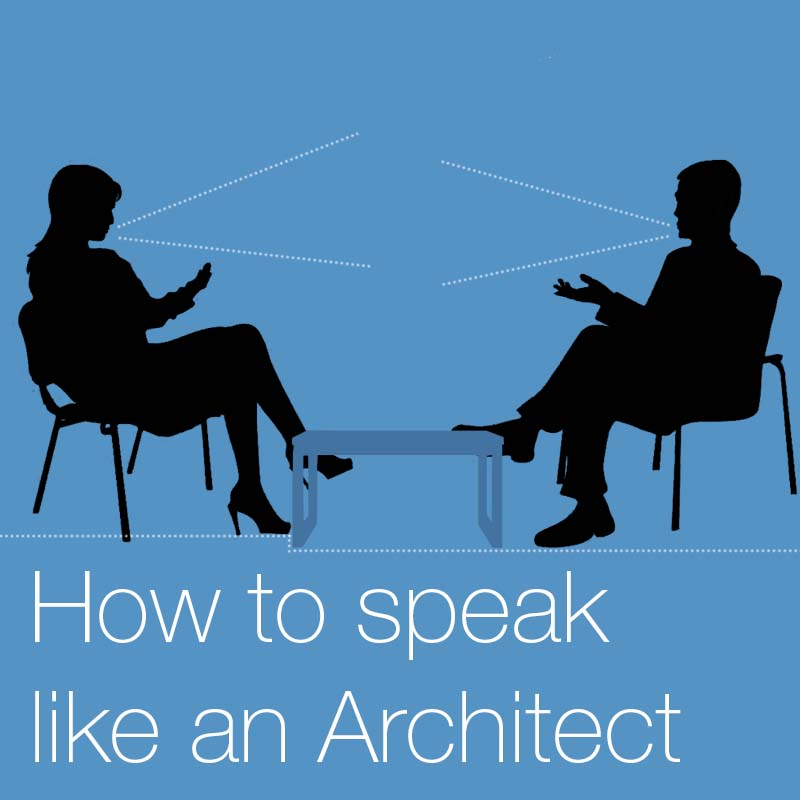 Architectural terms   As architects we love to use them, and as students we need to learn them; Architectural terms are firmly embedded in our language…