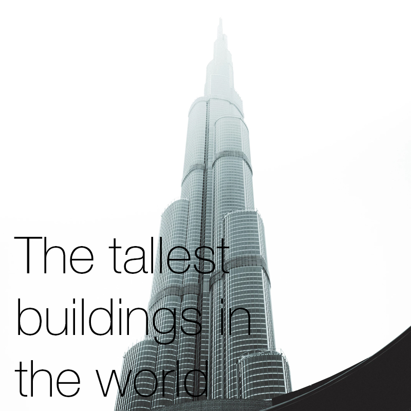 The tallest buildings in the world    Definitions, influences, advantages, disadvantages and lists of the worlds tallest buildings and structures.