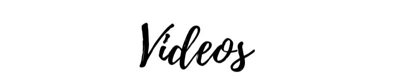 videossssss.png