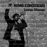 Loose Change Remo Conscious
