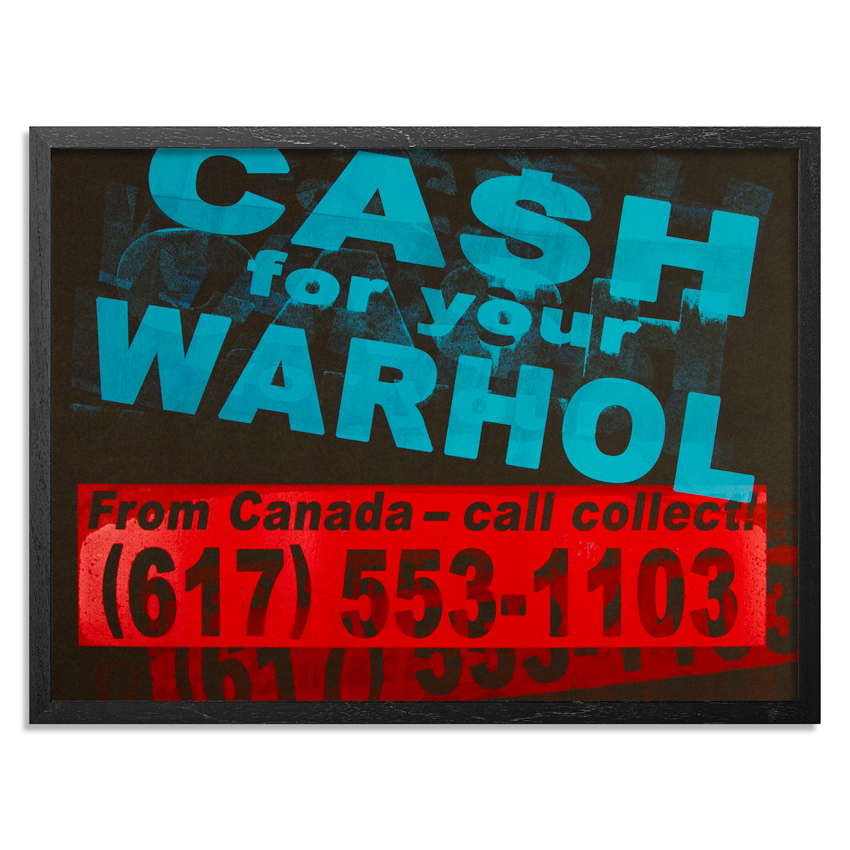 cash-for-your-warhol-call-collect-printers-select-4-24x18-1xrun-01 copy.jpg