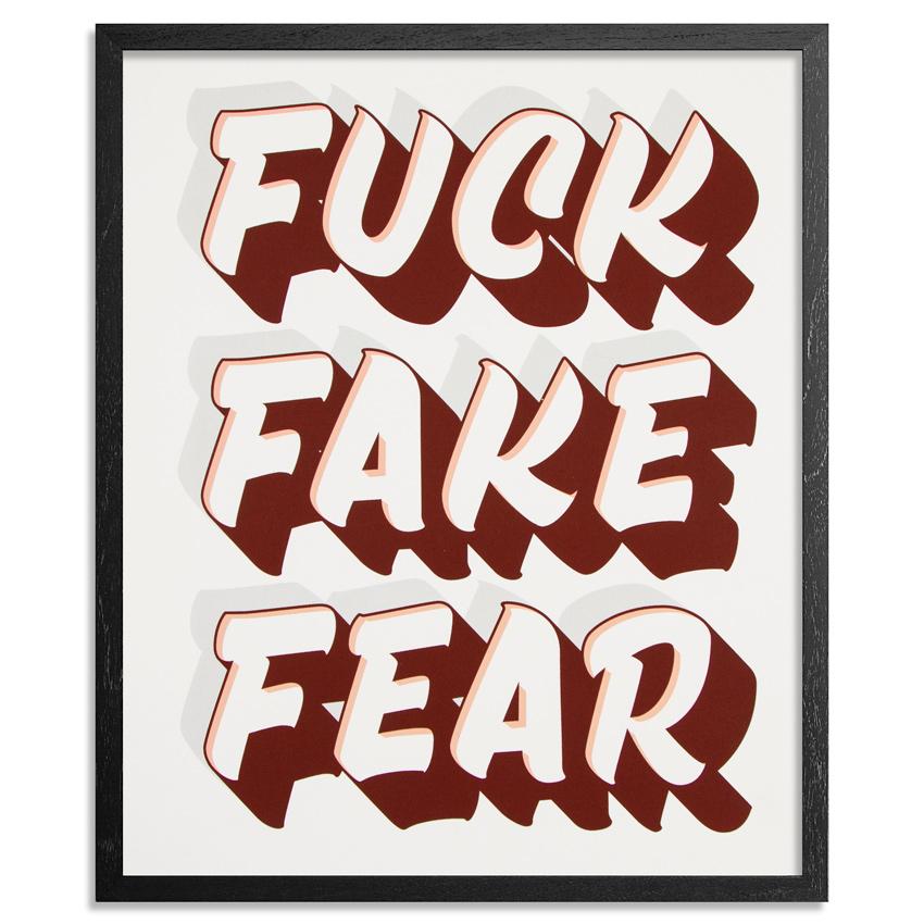 jeff-gress-fuck-fake-fear-16x20-1xrun-01 copy.jpg