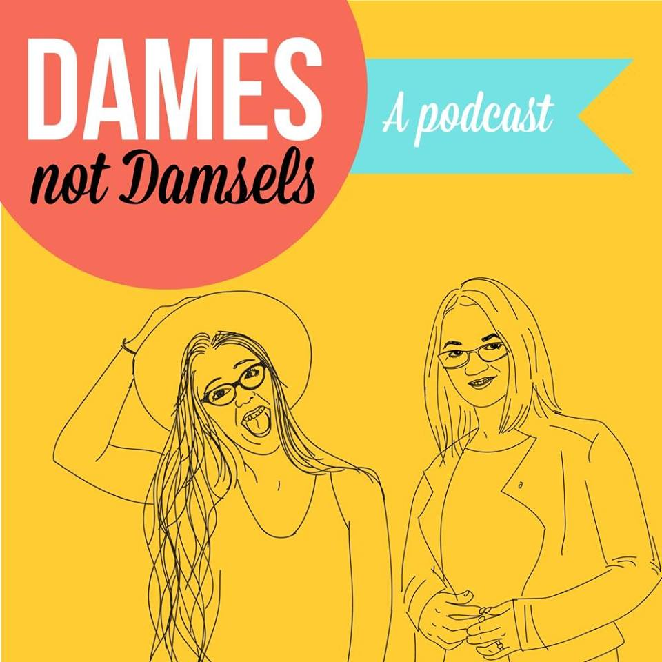 dames-not-damsels-podcast.png