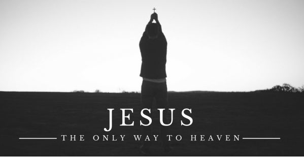 Jesus-the-only-way-to-heaven.jpg