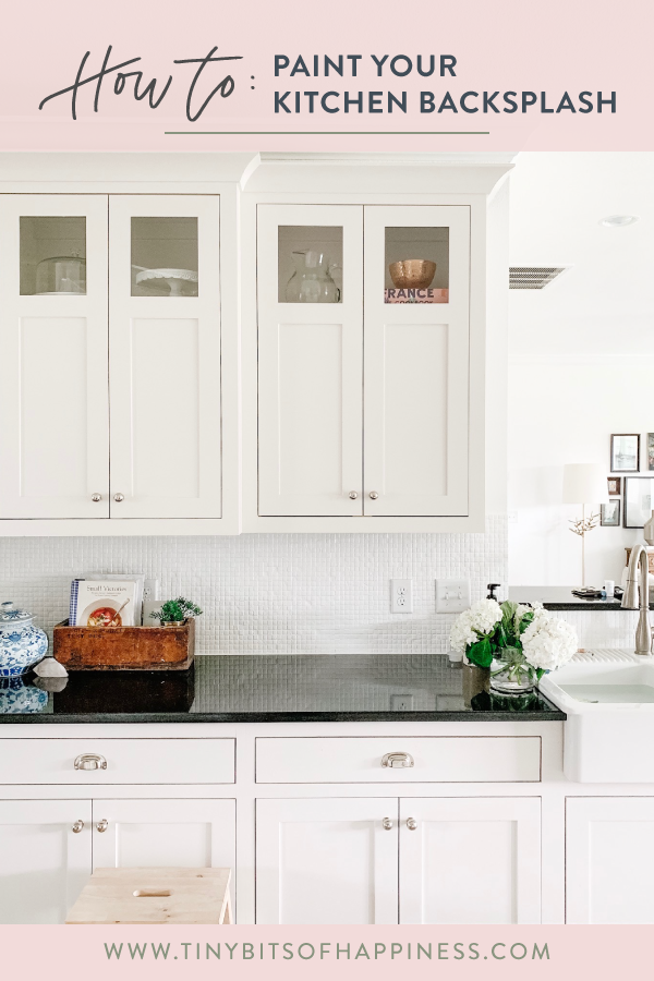 How to Paint your Kitchen Backsplash | www.tinybitsofhappiness.com