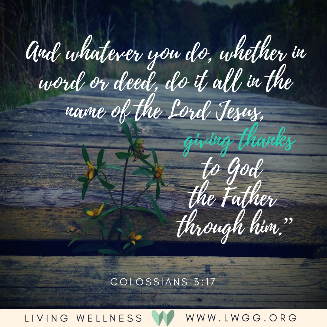 """Bible verse_ And whatever you do, whether in word or deed, do it all in the name of the Lord Jesus, giving thanks to God the Father through him.""""Colossians 3_17.png"""