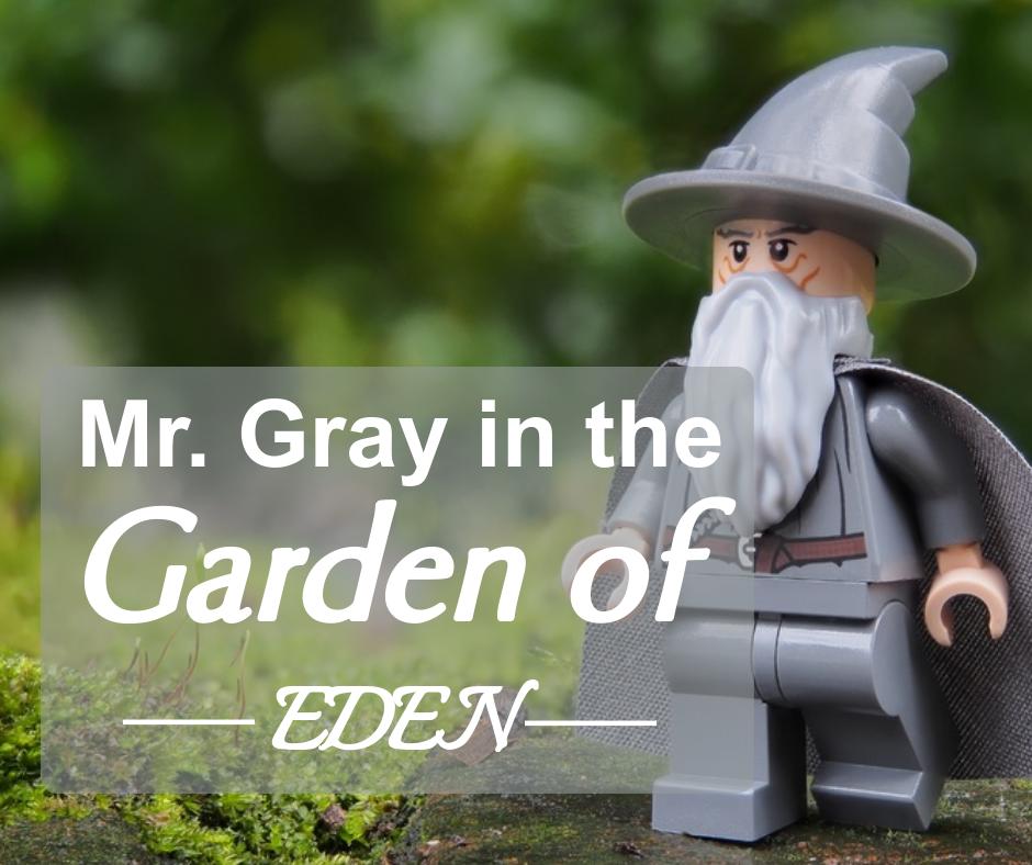 Mr Gray in the Garden of Eden