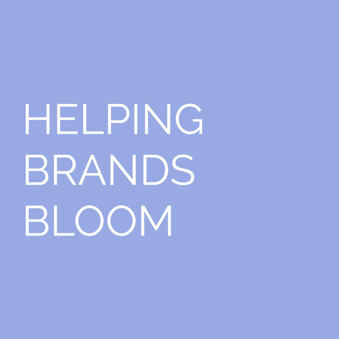 helping brands bloom.jpg