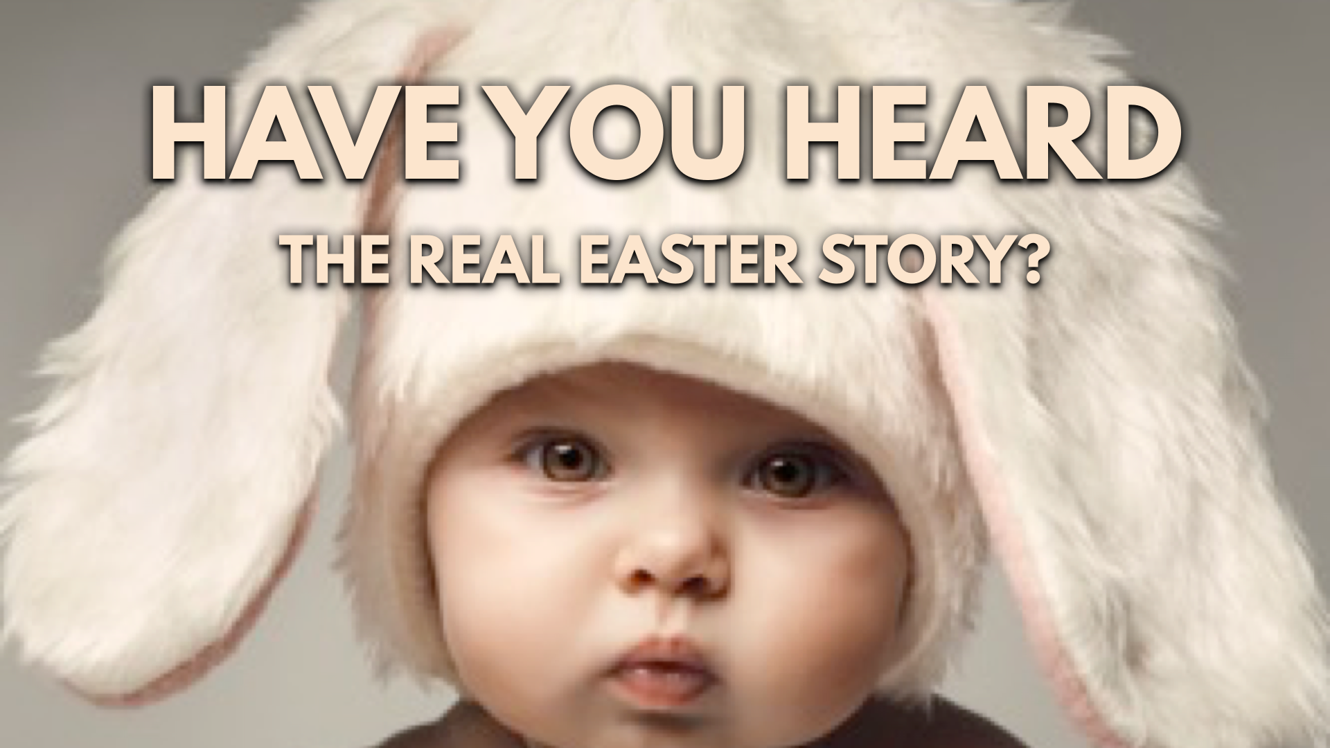 HAVE YOU HEARD EASTER.png