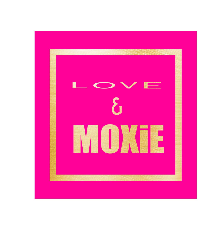 loveandmoxie.png