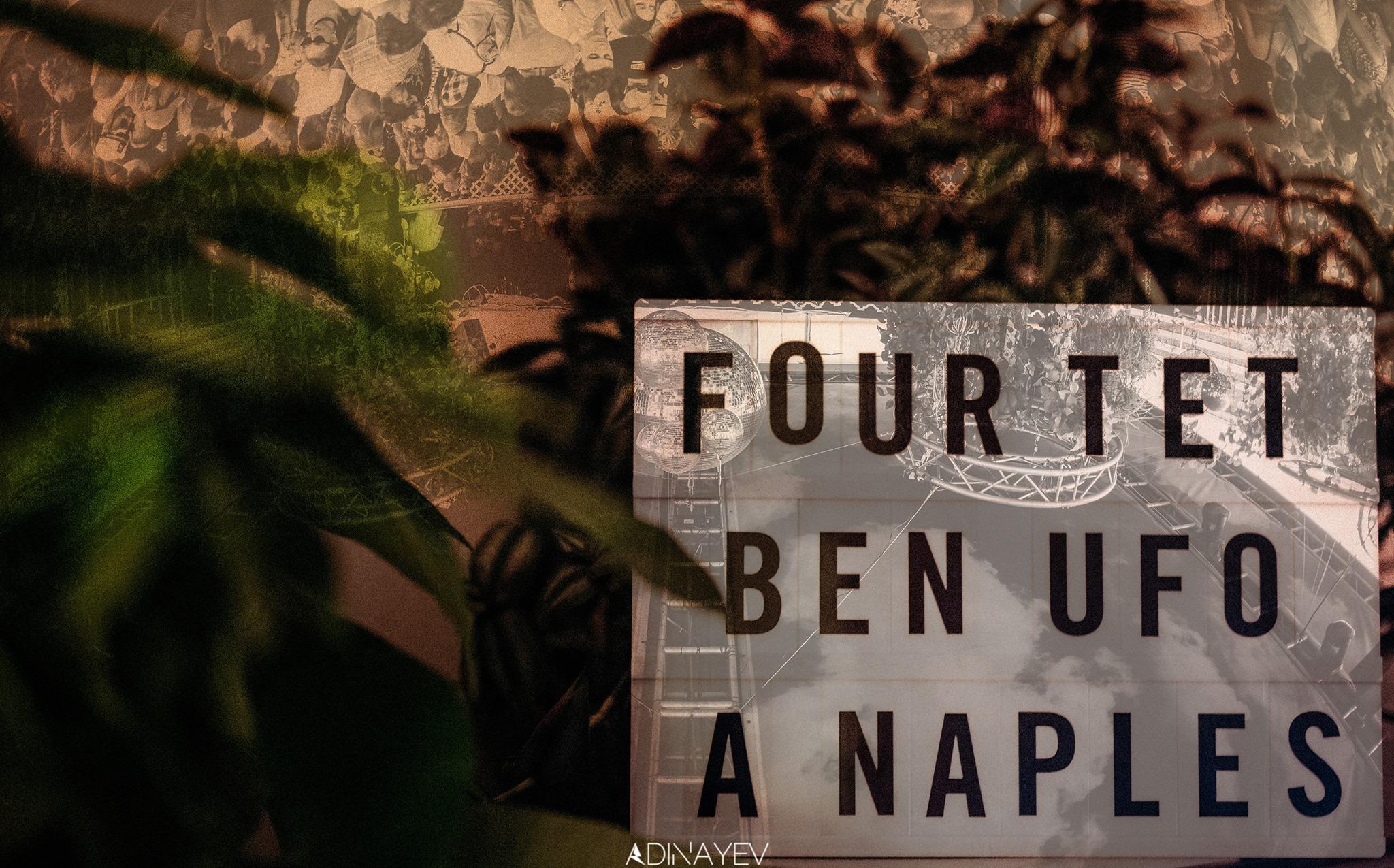 Four Tet + Ben UFO + Anthony Naples / May 25