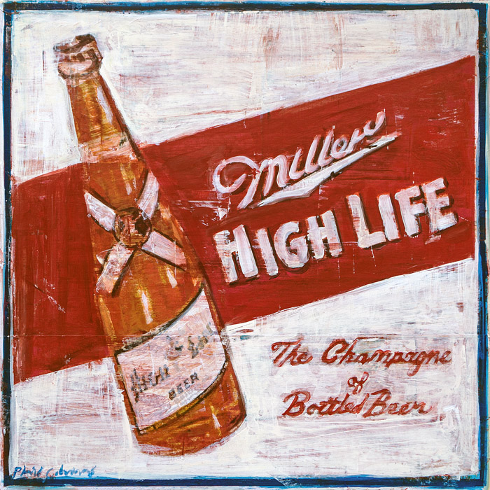 Miller High Life mixed media on panel 19 x 19 inches   SOLD / COMMISSION
