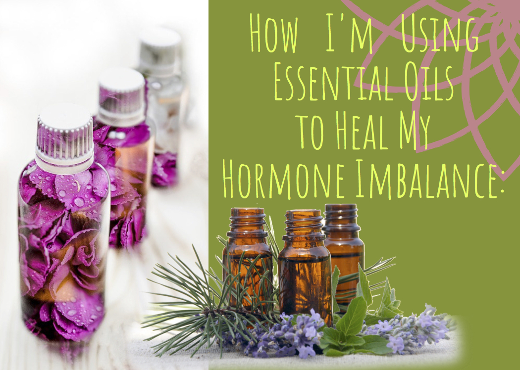How I'm Using Essential Oils to Heal My Hormone Imbalance_.jpg