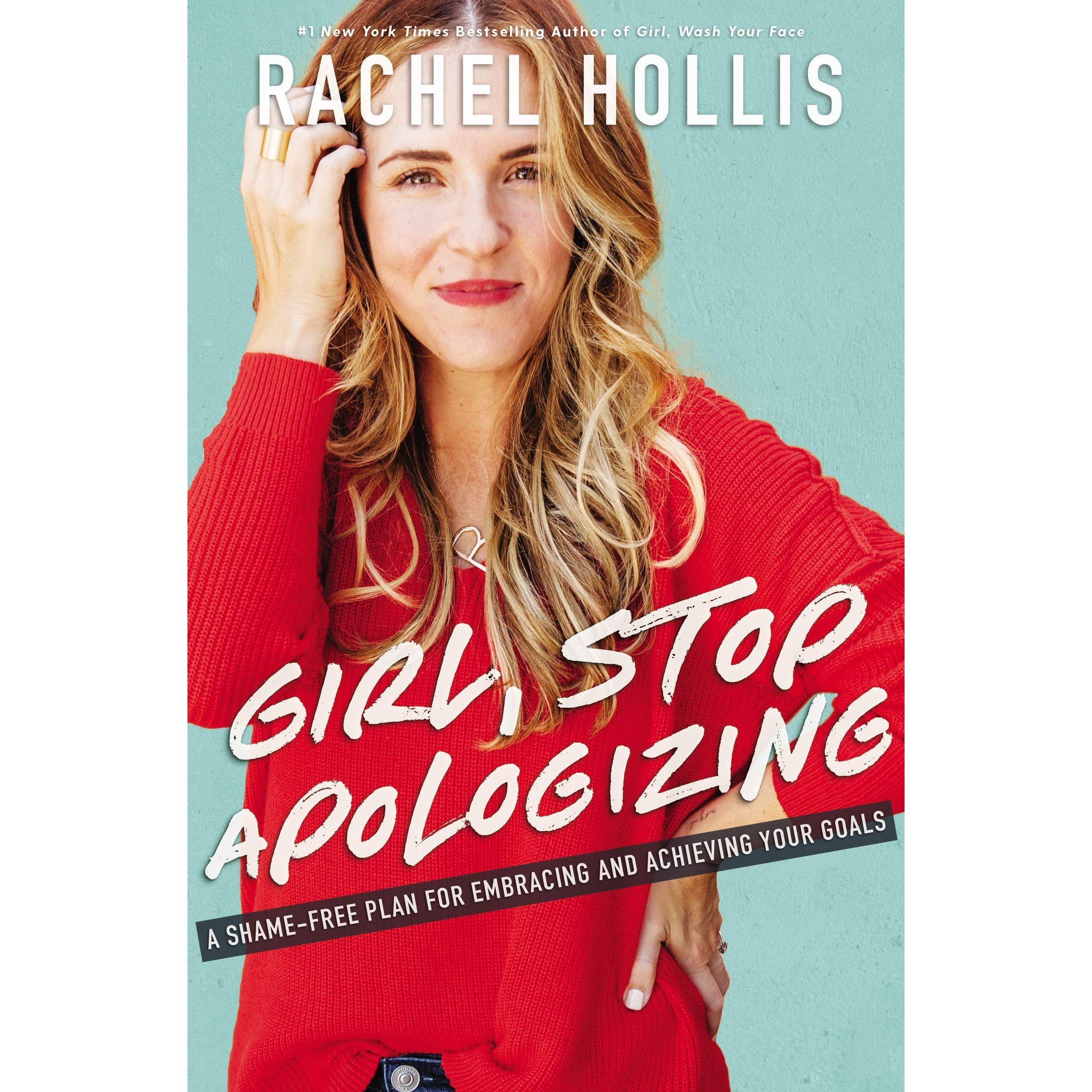 Rachel Hollis // Girl, Stop Apologizing