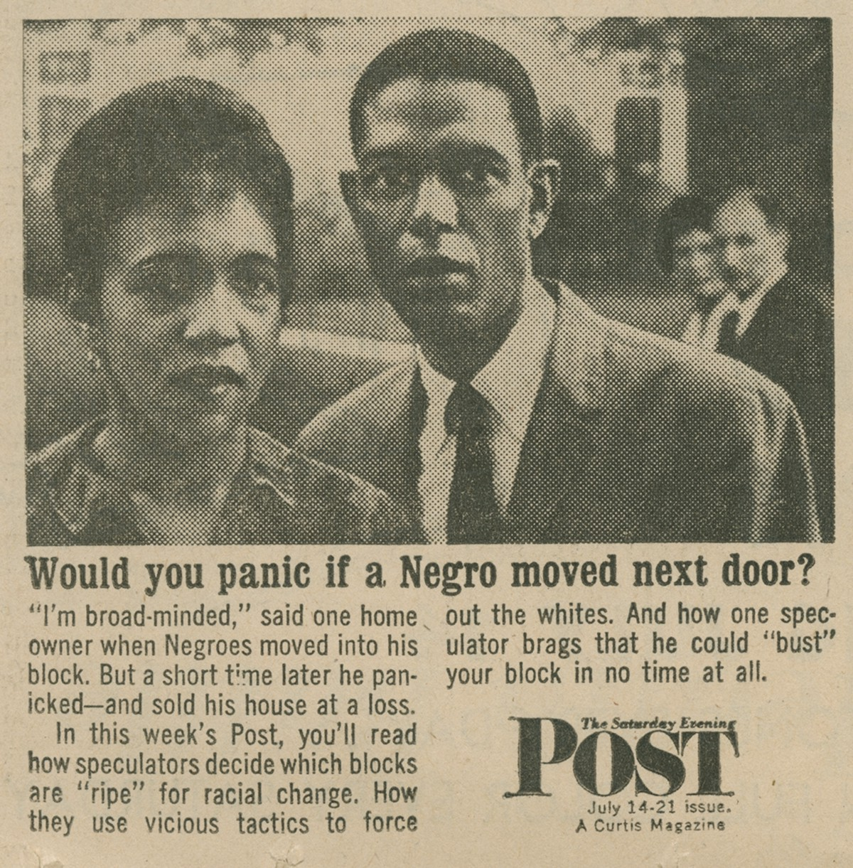 In this now infamous image from the  Saturday Evening Post,  real estate speculators stoked racial tensions in order to convince White homeowners to sell their homes quickly.