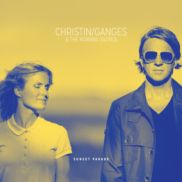 Christin/Ganges & the Roaring Silence - Sunset Parade