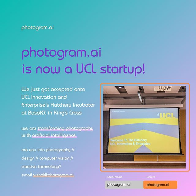 PHOTOGRAM.AI IS NOW A UCL STARTUP - JOIN US!🙌🏽 🎉⠀⠀⠀⠀⠀⠀⠀⠀⠀⠀⠀⠀⠀⠀⠀⠀⠀⠀⠀⠀⠀⠀⠀⠀ 🗣😁Super happy to announce thatPhotogram.aiwas accepted on to theUCL Innovation & Enterprise's Hatchery Incubator!BaseKX in the King's Cross Tech Quarter is now our new home! ⠀⠀⠀⠀⠀⠀⠀⠀⠀⠀⠀⠀⠀⠀⠀⠀⠀⠀⠀⠀⠀⠀⠀⠀ 🙏🏽 Thanks,@ucl, @uclenterprise, @join_ef ⠀⠀⠀⠀⠀⠀⠀⠀⠀⠀⠀⠀⠀⠀⠀⠀⠀⠀⠀⠀⠀⠀⠀⠀ 📸 Photogram is a#ComputationalPhotographystartup building ai-accelerated#hardwareand#softwarefor#photography. ⠀⠀⠀⠀⠀⠀⠀⠀⠀⠀⠀⠀⠀⠀⠀⠀⠀⠀⠀⠀⠀⠀⠀⠀ 🏛 We're very fortunate and privileged to develop and test our ideas withinUCL's ecosystem. ⠀⠀⠀⠀⠀⠀⠀⠀⠀⠀⠀⠀⠀⠀⠀⠀⠀⠀⠀⠀⠀⠀⠀⠀🛠 We're able to leverage resources atThe Bartlett School of Architecture @bartlettarchucl @bartlett_uclsuch as 3D-printing, laser cutting & robotics to rapidly prototype. ⠀⠀⠀⠀⠀⠀⠀⠀⠀⠀⠀⠀⠀⠀⠀⠀⠀⠀⠀⠀⠀⠀⠀⠀ 🧠 And, learn from cutting-edge computational photography research at Prof.Tim Weyrich's Digital Reality Group at the Dept. for#ComputerScience. ⠀⠀⠀⠀⠀⠀⠀⠀⠀⠀⠀⠀⠀⠀⠀⠀⠀⠀⠀⠀⠀⠀⠀⠀ 🔮 The future of photography is computation. If you want to challenge and change that future, please do reach out. ⠀⠀⠀⠀⠀⠀⠀⠀⠀⠀⠀⠀⠀⠀⠀⠀⠀⠀⠀⠀⠀⠀⠀⠀ 🔧👀 We're keen to chat with manufacturing/design students for hardware, & computer vision students and creative technologists for software. Come! We have space at BaseKX😉 ⠀⠀⠀⠀⠀⠀⠀⠀⠀⠀⠀⠀⠀⠀⠀⠀⠀⠀⠀⠀⠀⠀⠀⠀ 👩🏼💻 👨🏼💻✉️Feel free to hit me up here or on vishal@photogram.ai ⠀⠀⠀⠀⠀⠀⠀⠀⠀⠀⠀⠀⠀⠀⠀⠀⠀⠀⠀⠀⠀⠀⠀⠀ https://photogram.ai/ ⠀⠀⠀⠀⠀⠀⠀⠀⠀⠀⠀⠀⠀⠀⠀⠀⠀⠀⠀⠀⠀⠀⠀⠀ #ArtificialIntelligence #loveUCL #Bartlett100 #startup #Venturecapital #scale #camera #hardware