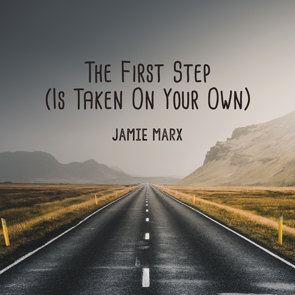 The First Step (Is Taken On Your Own)