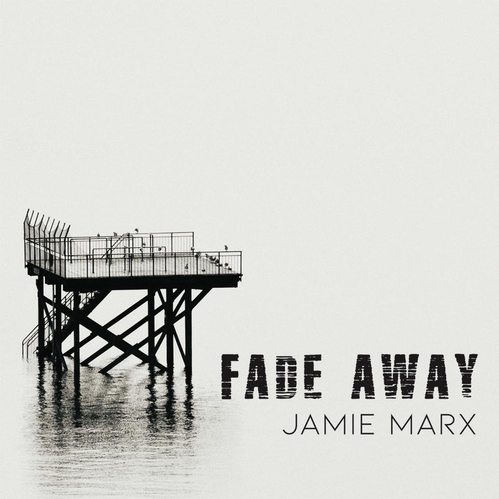 Fade Away by Jamie Marx