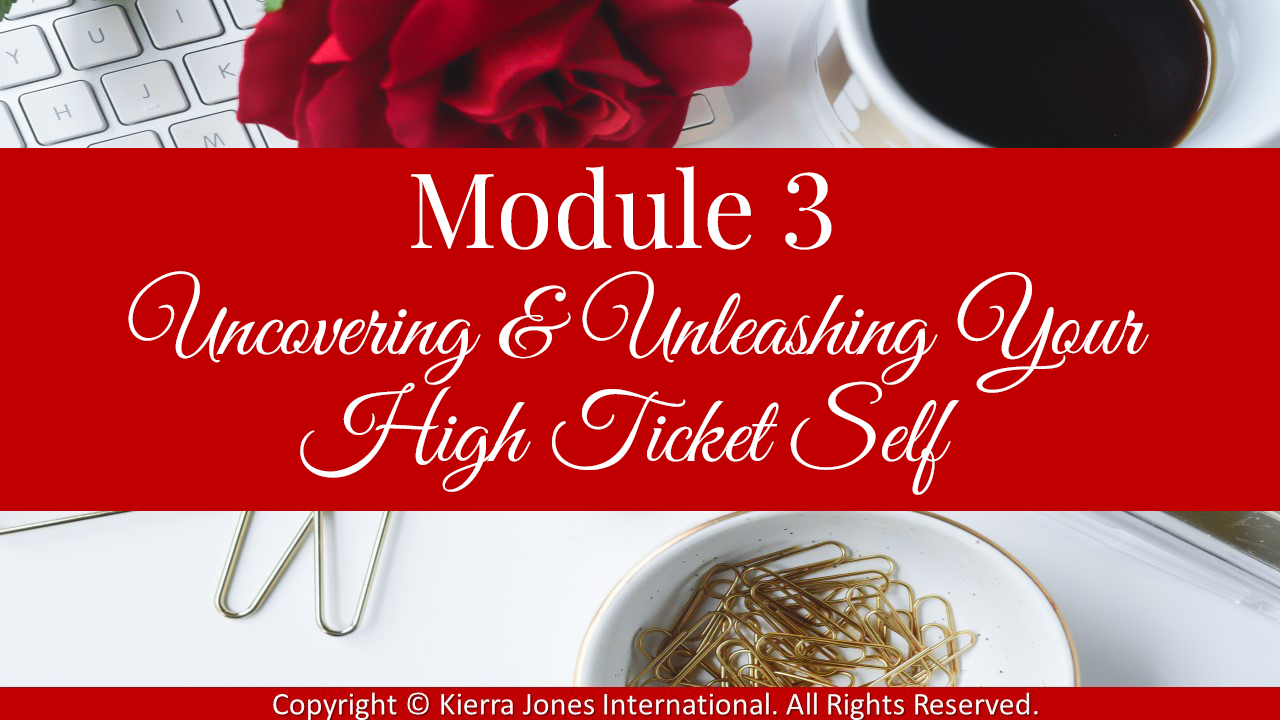 Module 3 Uncovering and unleashing your high ticket self
