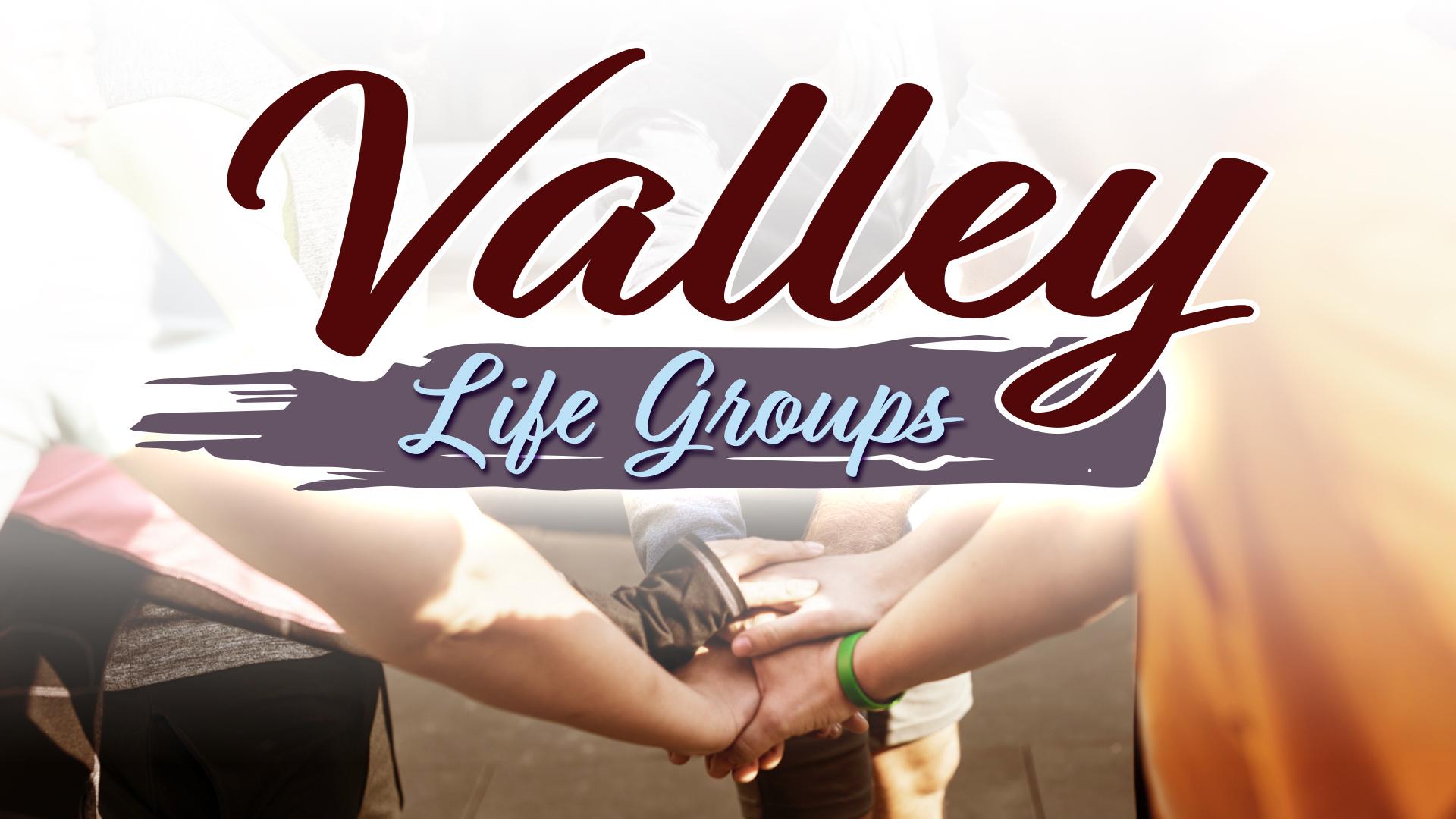Valley Life Groups Slide.jpg