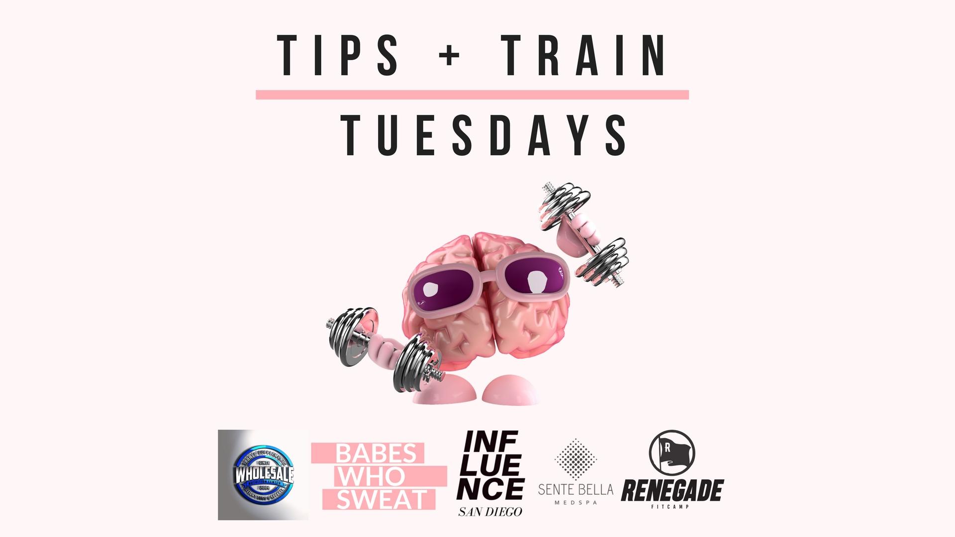 Tips N Train Tuesdays