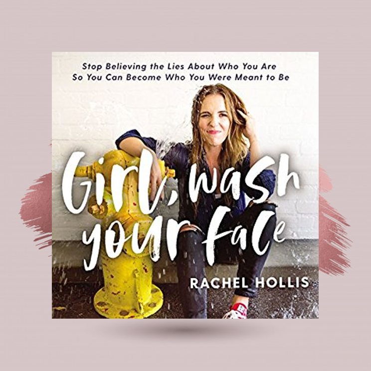 Girl, Wash Your Face:   Stop Believing the Lies About Who You Are So You Can Become Who You Were Meant To Be   Rachel Hollis   As the founder of the lifestyle website TheChicSite.com and CEO of her own media company, Rachel Hollis developed an immense online community by sharing tips for better living while fearlessly revealing the messiness of her own life. Now, in this challenging and inspiring new book, Rachel exposes the twenty lies and misconceptions that too often hold us back from living joyfully and productively, lies we've told ourselves so often we don't even hear them anymore.