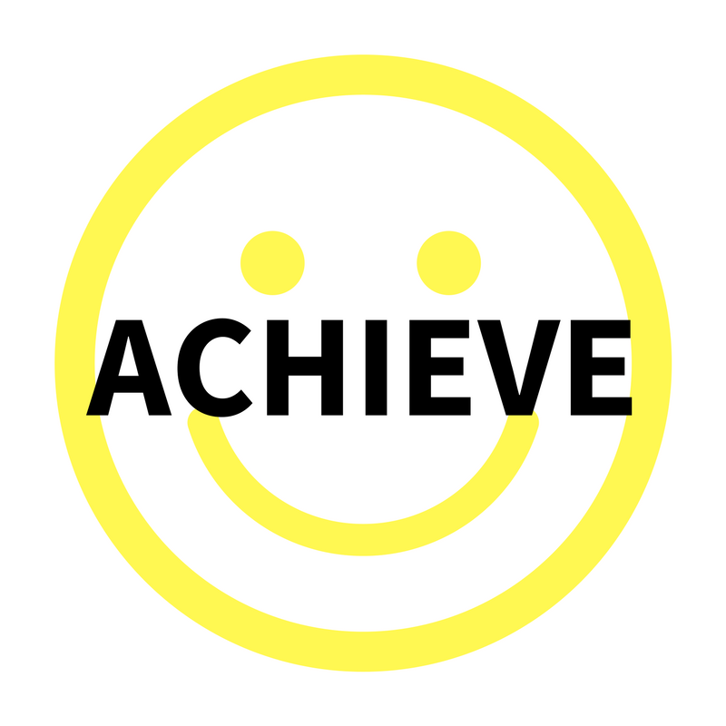 ACHIEVE. what you want