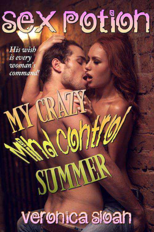 Sex Potion: My Crazy Mind Control Summer (Vol. 1)