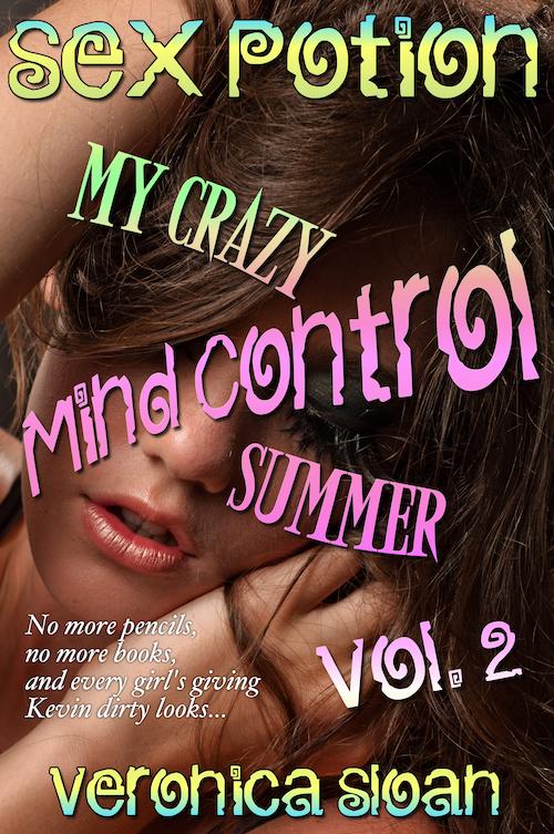 Sex Potion: My Crazy Mind Control Summer (Vol. 2)