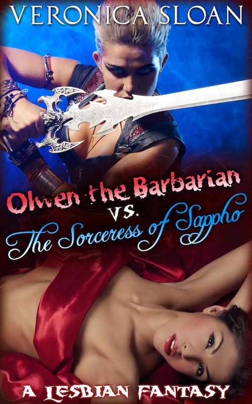 Olwen the Barbarian vs. The Sorceress of Sappho: A Lesbian Fantasy
