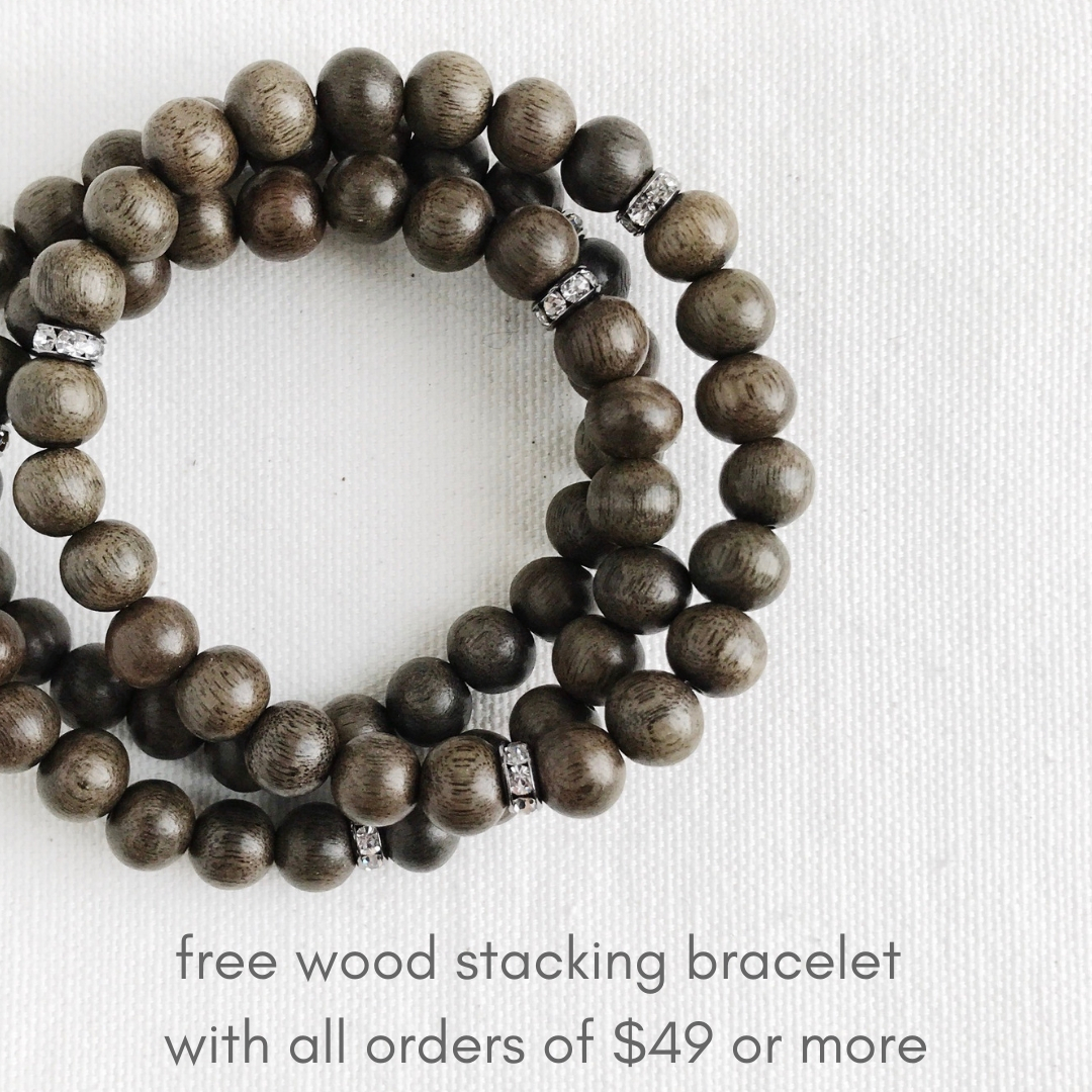 Receive a free, wood stacking bracelet with any order of $49 or more. No code necessary, the bracelet will be automatically added to your order!
