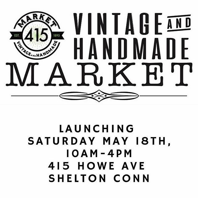 Launching the 2018 season @market.415 this Saturday! I'll be there 10-4 🙌🏽 • A vintage and handcrafted market featuring local CT artisans and food trucks as well as a rotating @gallery.415 • Stop by the farmers market then swing through @415howeave (door #8 off the municipal lot) for a pleasurable shopping experience!