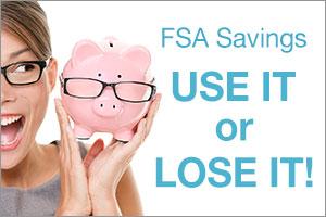 FSA Savings Use it or Lose it!