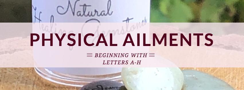 Physical Ailments A-H