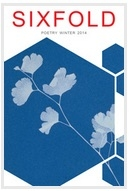 Four poems ( Sixfold , winter 2014)