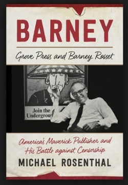 """""""Barney: Grove Press and Barney Rosset"""" (Review in Columbia Magazine, 2017)"""