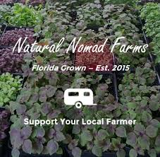 Natrual Nomad Farms    Natural Nomad Farms is a small farm located in Boynton Beach, FL that focuses on growing the highest quality produce with the lowest impact on the environment.