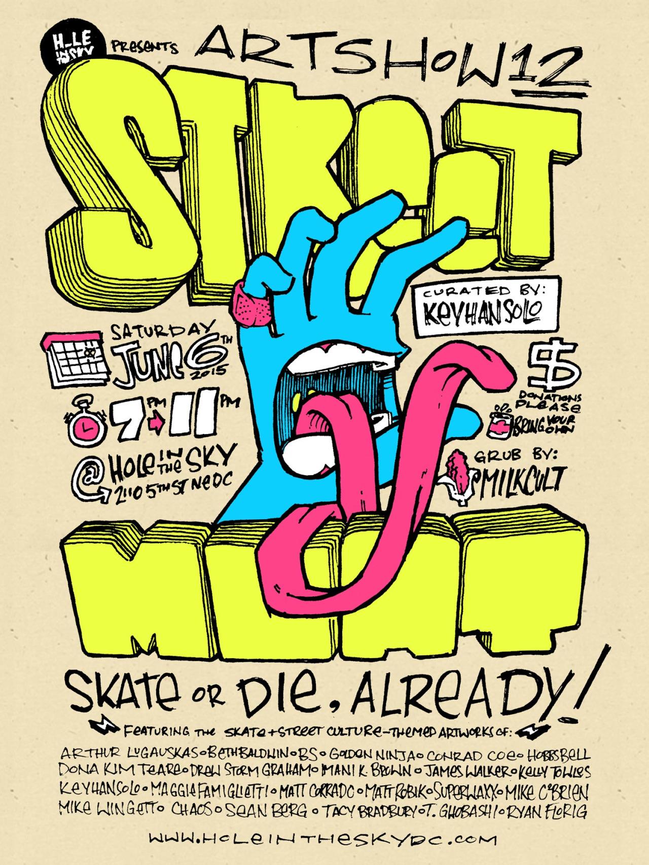 H_LE IN THE SKY - ART SHOW 12 - STREET MEAT - SKATE OR DIE, ALREADY!.jpg