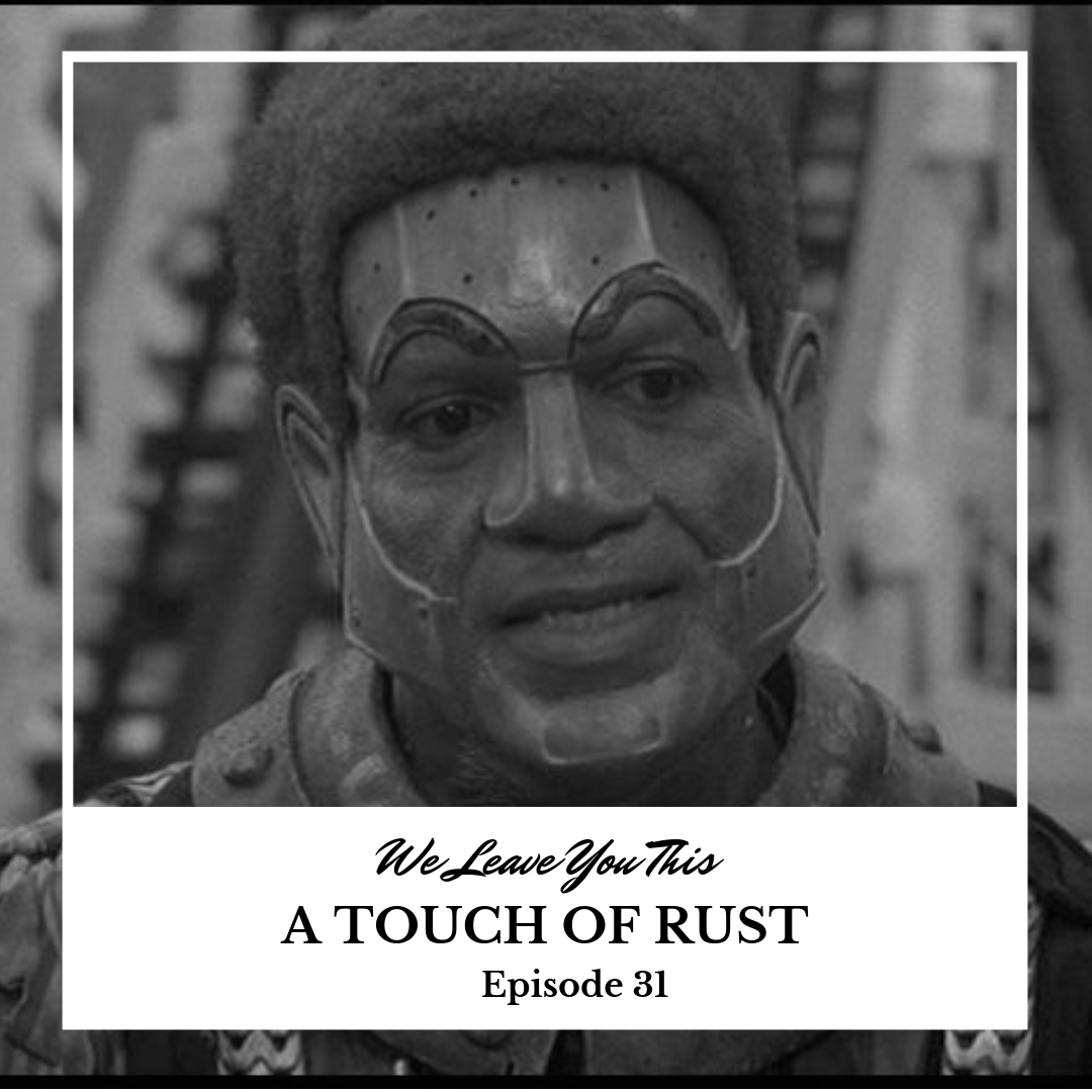 A Touch of Rust - Ep. 31