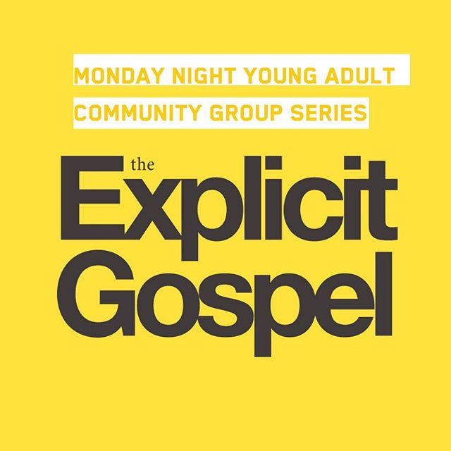 """Young Adult Community Group ——— Monday night community groups are back!! 🚨 Join us this upcoming Monday as we start """"The Explicit Gospel"""" series. ——— The Tab 