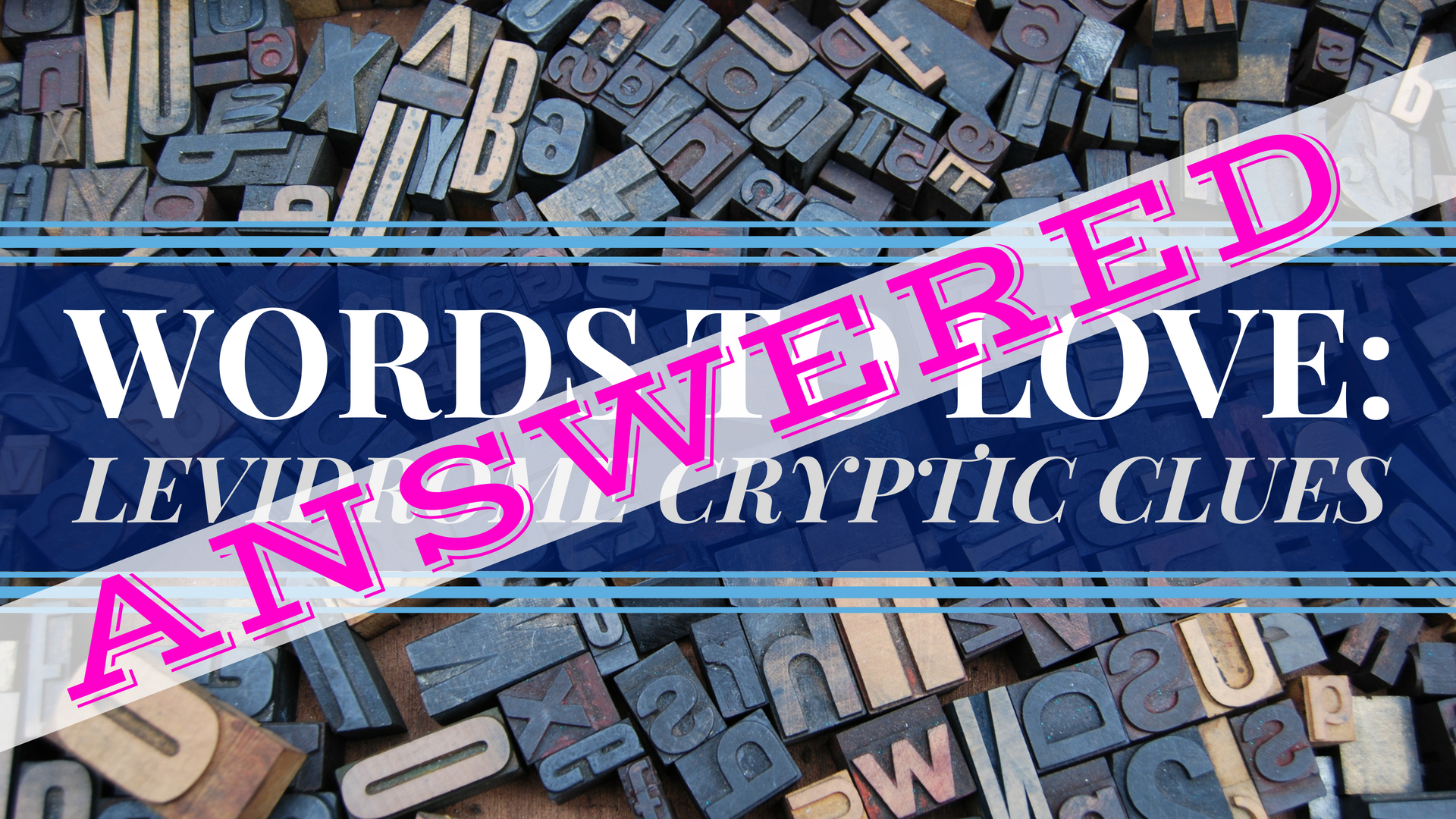 banner-words-to-love-levidrome-cryptic-clues-ANSWERED.jpg
