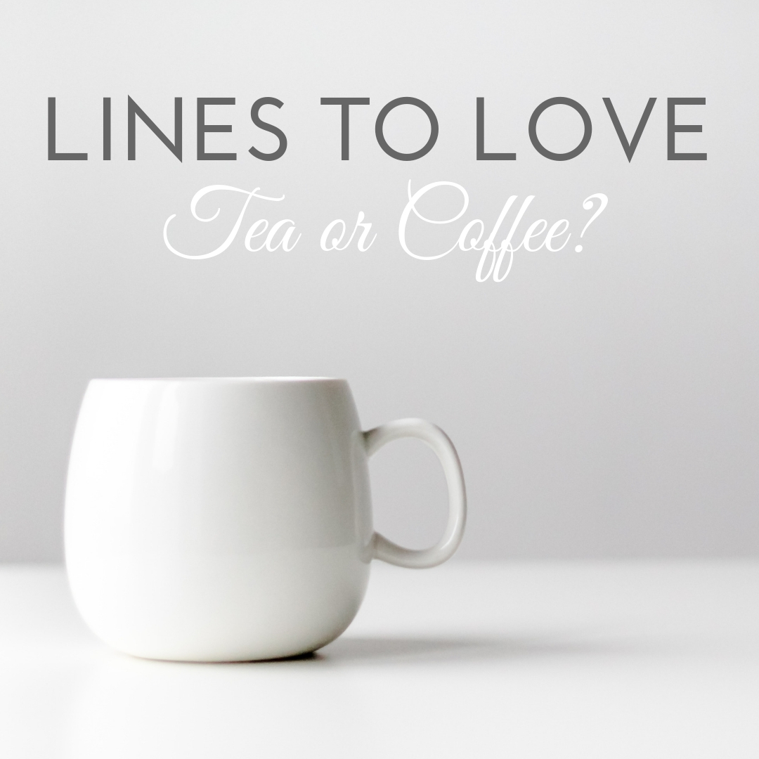 The debate whether coffee or tea is better has waged for centuries. One of the best things about that debate is that it has provided quotes from numerous sources about both beverages. And, because I happen to enjoy both,  Line to Love: Tea or Coffee  gives both sides of the argument.